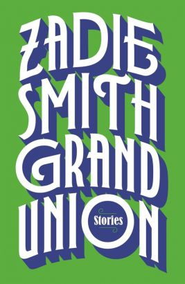 Grand Union - Zadie Smith