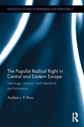 The Populist Radical Right in Central and Eastern Europe - Pirro Andrea L.