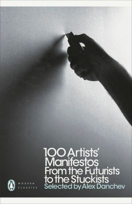 100 Artists' Manifestos - Alex Danchev