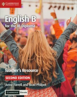 English B for the IB Diploma Teacher's Resource - Anne Farrell, Brad Philpot