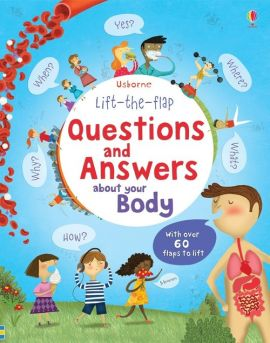 Lift-the-flap questions and answers about your body - Katie Daynes