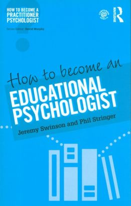 How to Become an Educational Psychologist - Jeremy Swinson, Phil Stringer