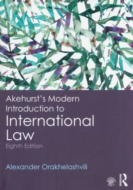 Akehurst's Modern Introduction to International Law - Alexander Orakhelashvili