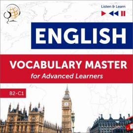 English Vocabulary Master for Advanced Learners - Listen & Learn (Proficiency Level B2-C1) - Dominika Tkaczyk, Dorota Guzik