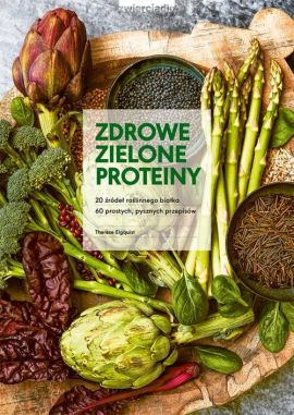 Zdrowe zielone proteiny - Elquist Therese
