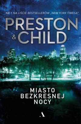 Miasto bezkresnej nocy - Lincoln Child, Preston Douglas