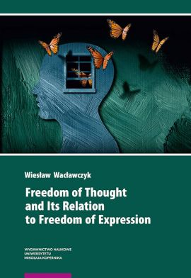 Freedom of Thought and Its Relation to Freedom of Expression - Wiesław Wacławczyk