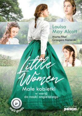 Little Women - Alcott Louisa May, Marta Fihel, Grzegorz Komerski