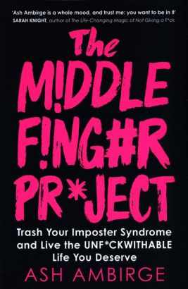 The Middle Finger Project - Ash Ambirge
