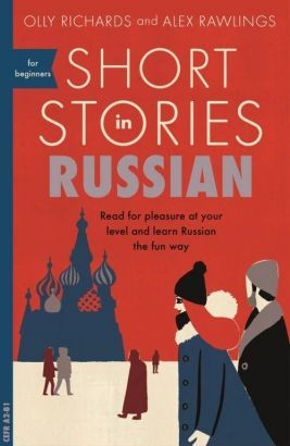 Short Stories in Russian for Beginners - Alex Rawlings, Olly Richards