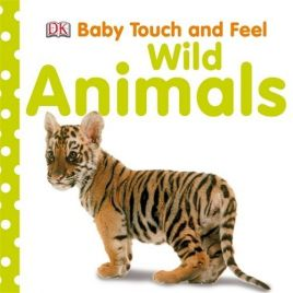 Baby Touch and Feel Wild Anima