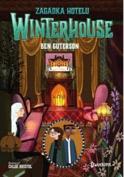 Zagadka hotelu Winterhouse Hotel Winterhouse tom 3 - Ben Guterson