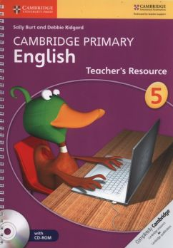 Cambridge Primary English Teacher's Resource 5 + CD - Sally Burt, Debbie Ridgard