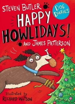 Dog Diaries: Happy Howlidays! - James Patterson, Steven Butler