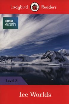 Ice Worlds Ladybird Readers Level 3