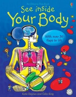 See inside Your Body - Katie Daynes, Colin King