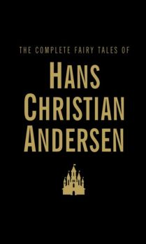 The Complete Fairy Tales - Andersen Hans Christian