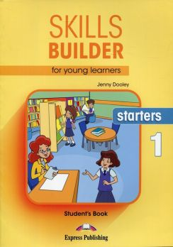 Skills Builder for Young Learners Starters 1 Student's Book - Jenny Dooley